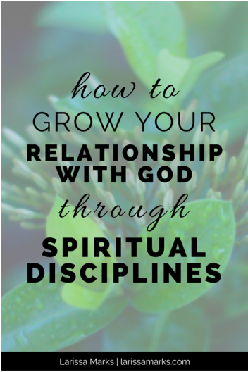 How to Grow Your Relationship With God Through Spiritual Disciplines