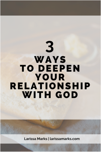 How to Deepen Your Relationship With God